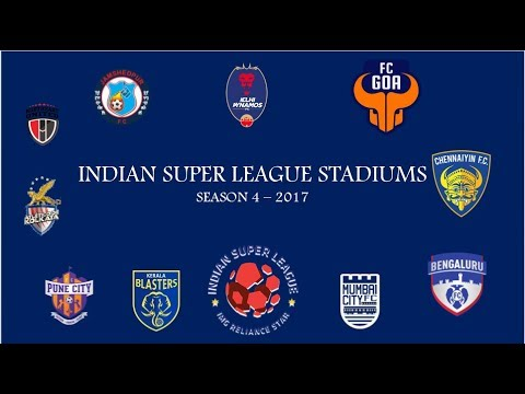 Indian Super League Stadiums Season 4 - 2017 | Official Announcement