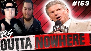 OUTTA NOWHERE #153 - WWE Ratings Lowest ever & Lars Sullivan comments