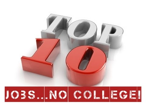 Top Ten Jobs Without A Degree