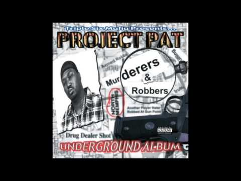 Project Pat - I Get Da Chewin - Murderers & Robbers