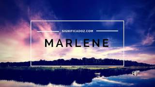 MARLENE - Significado del Nombre Marlene ♥