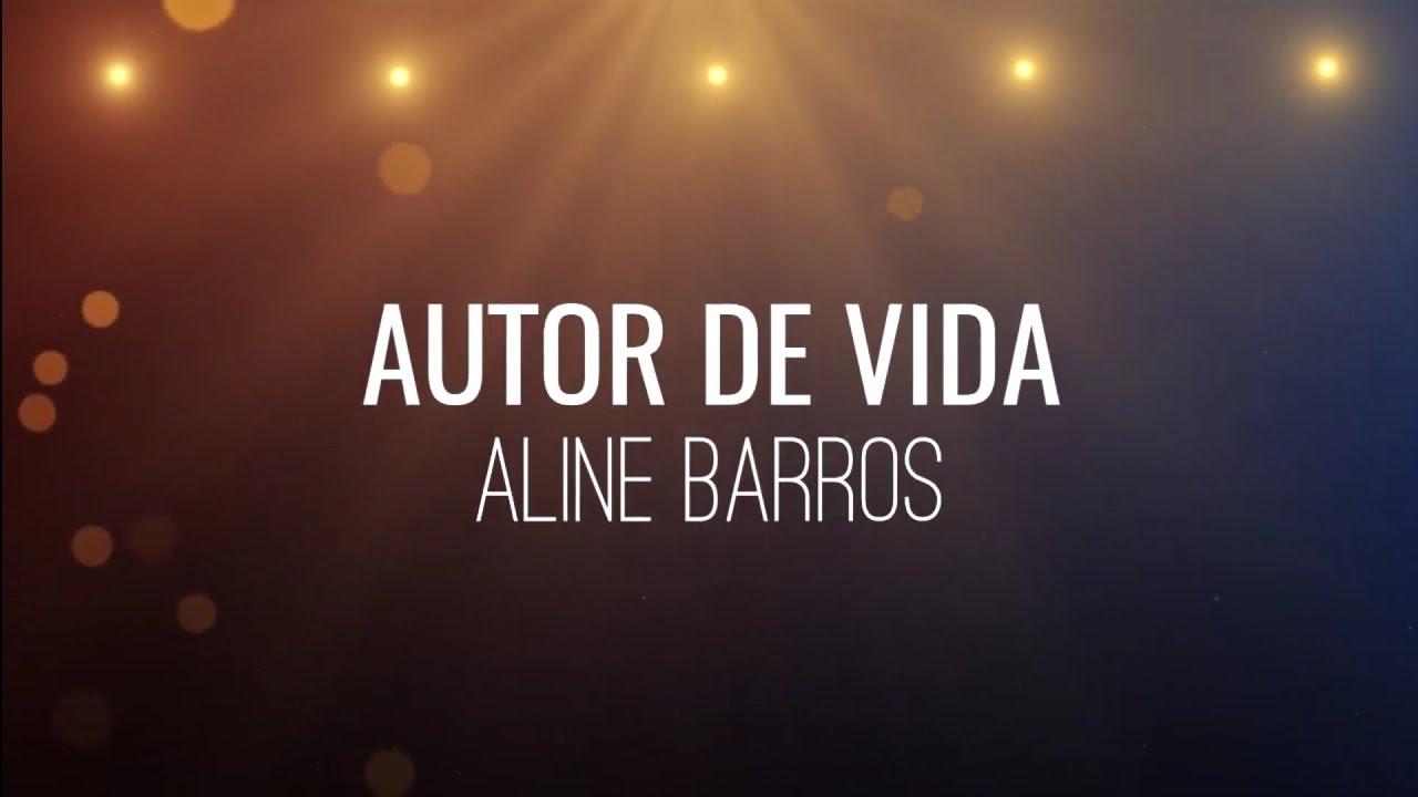 AUTOR DE VIDA - Aline Barros (CON LETRA)