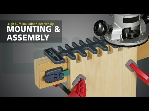 Leigh Box Joint & Beehive Jig Model B975 - Mounting & Assembly