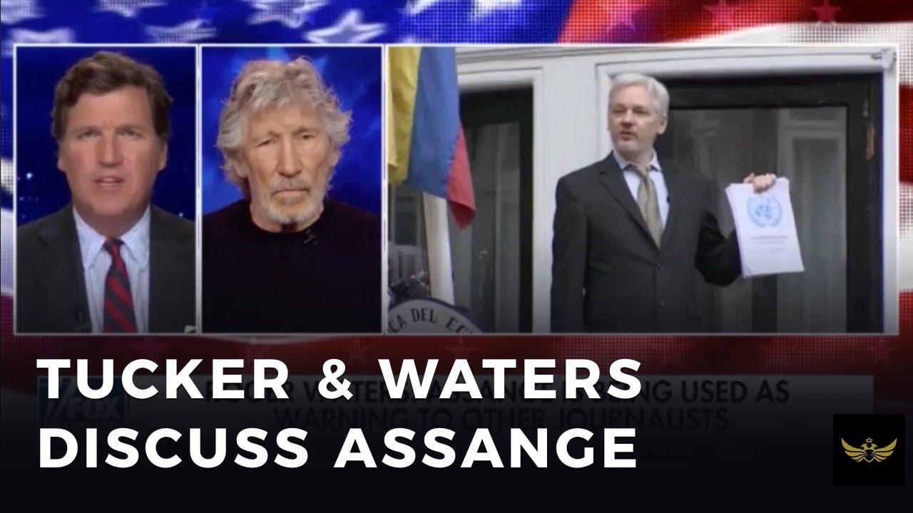 MEDIA BREAKTHROUGH: Tucker Carlson & Roger Waters discuss Julian Assange