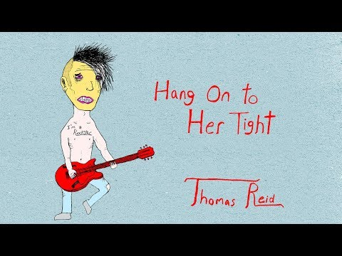 Thomas Reid - Hang on to Her Tight