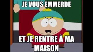 Cartman | Je vous emmerde et je rentre à ma maison
