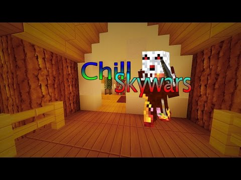 Chill Skywars  Trying a bit harder