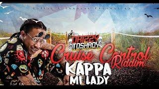 Kappa - Mi Lady [Cruise Control Riddim] July 2016