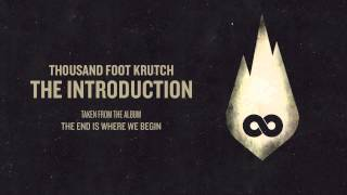 Thousand Foot Krutch: The Introduction (Official Audio)
