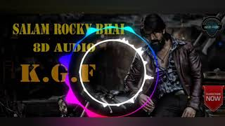 Salaam Rocky Bhai Song | 8D BASS BOOSTED| KGF CHAPTER 1|Yash|