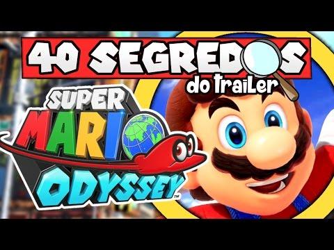 Super Mario Odyssey - 40 SEGREDOS DO TRAILER! (Easter Eggs, Referências e +!)