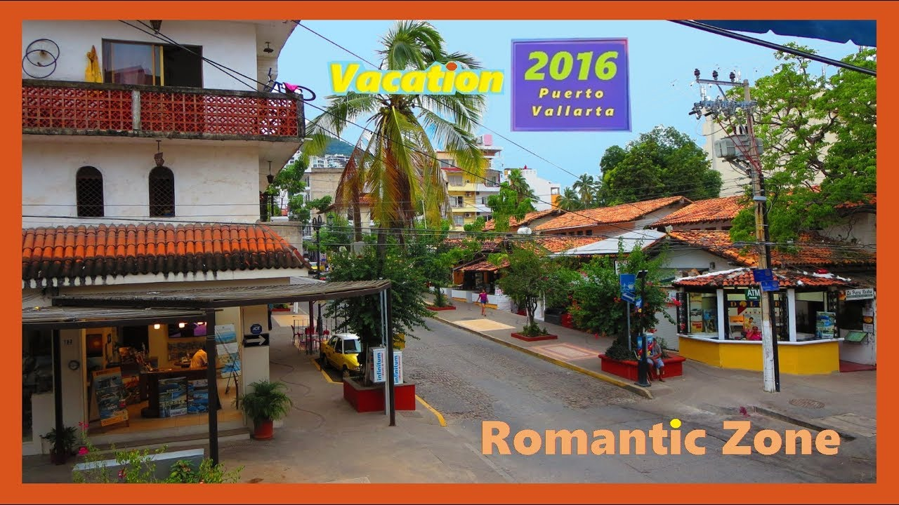 Romantic Zone vacation, Puerto Vallarta 2016 - YouTube