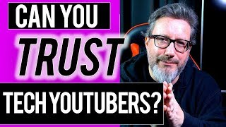 Should You Trust Tech YouTubers?