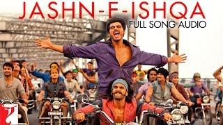 Jashn-e-Ishqa | Full Song Audio | Gunday | Ranveer Singh, Arjun Kapoor | Javed Ali, Shadab Faridi