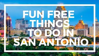 Fun Free Things to Do In San Antonio
