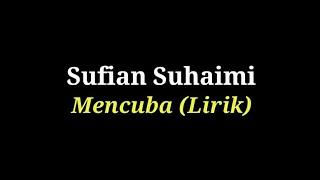 Sufian Suhaimi - Mencuba (Lirik) MP3