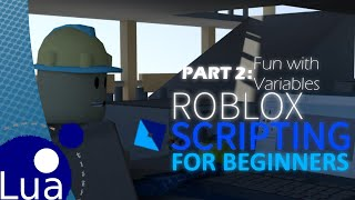 Roblox Scripting for Beginners! Fun with Variables (Part 2)