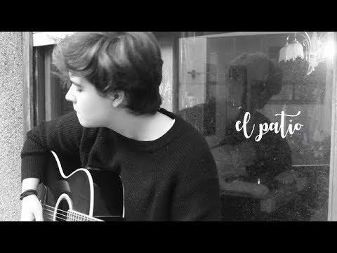 El patio - Pablo López (cover)