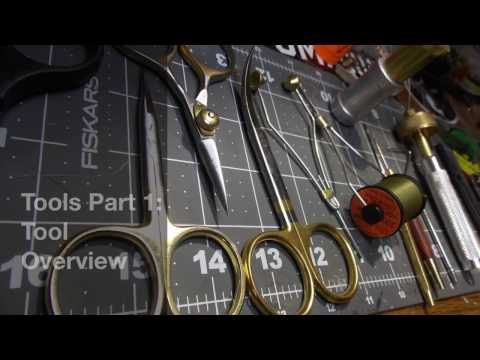 Fly Tying Instructional Series: Tools Part 1
