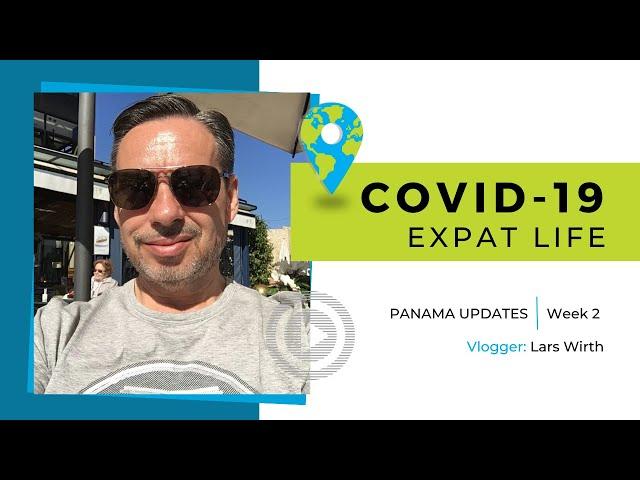 Expat Quarantine Life in Panama - COVID-19 - Week 2
