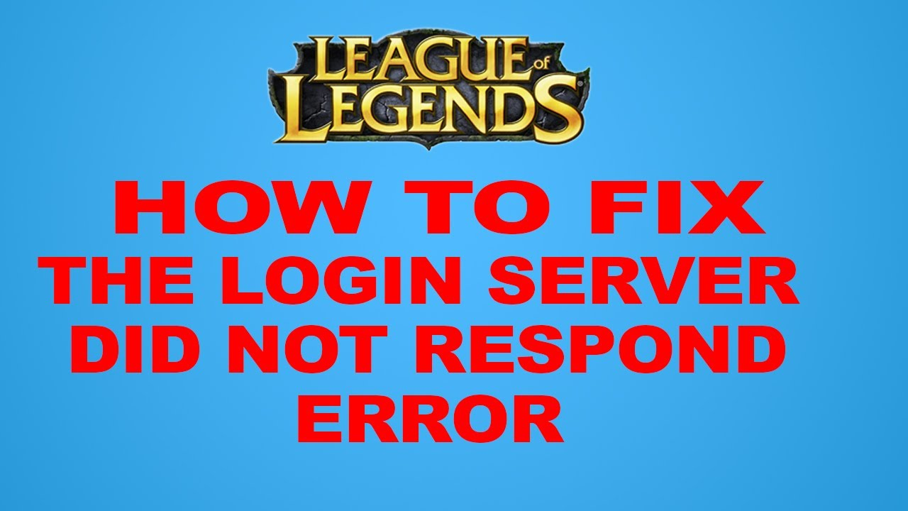 How to fix Error: The login server did not respond in League of