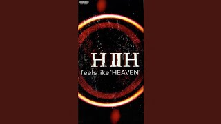 "HIIH - feels like ""HEAVEN"""
