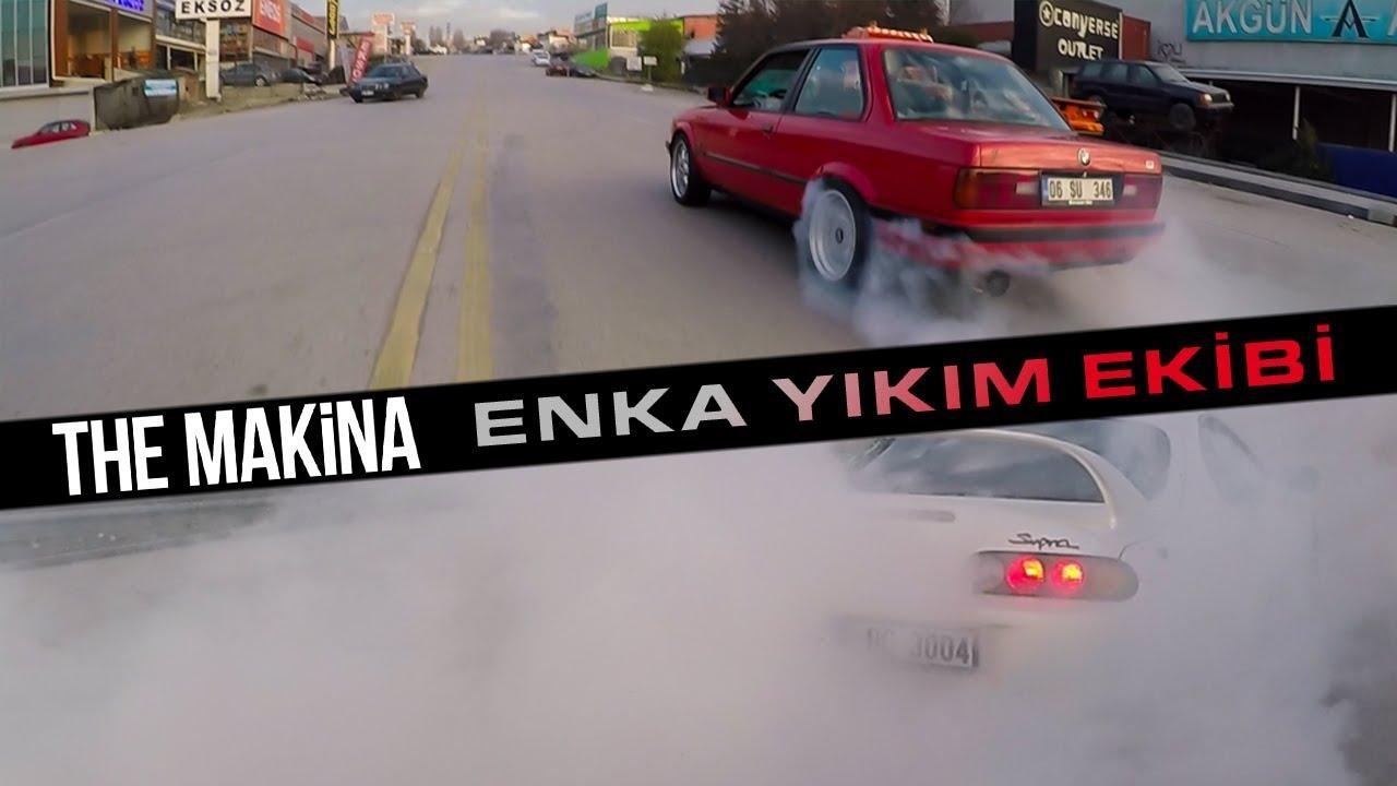 THE MAKİNA   ANKARA 'ENKA YIKIM EKİBİ' TOYOTA SUPRA 2JZ, BMW E30 M50 TURBO, BMW E36 2JZ & DAHASI..!