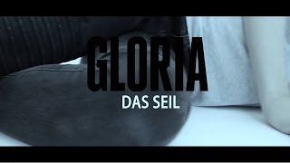 GLORIA - Das Seil (Fanvideo)