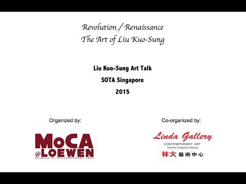 Revolution/Renaissance The Art of Liu Kuo-Sung : Art Talk in SOTA Singapore