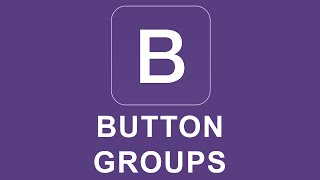 Bootstrap 4 Tutorial 13 - Button Groups thumbnail
