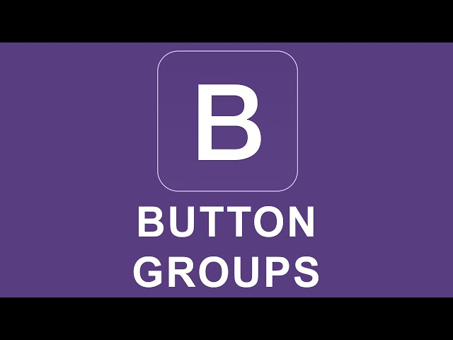 Bootstrap 4 Tutorial 13 - Button Groups