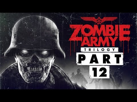 "Zombie Army Trilogy - Let's Play - Part 12 - [Ep.3: Beyond Berlin] - ""Freight Train Of Fear"""