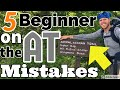 5 Beginner Backpacking Mistakes | Appalachian Trail (Smokey's Section)