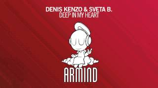 Denis Kenzo & Sveta B. - Deep In My Heart (Original Mix)