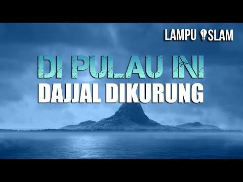 DI PULAU INILAH DAJJAL DIKURUNG | YANG MUSLIM HARUS TAHU!