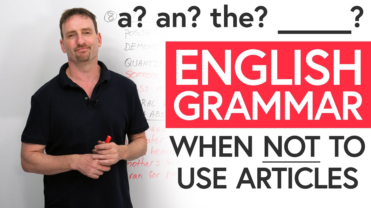 English Grammar: When NOT to use an article – 9 rules