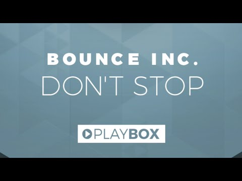 Bounce Inc. - Don't Stop