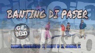 Gambar cover BANTING DI PASER - Karel Kakondo Ft Andy.B x Jamal.K