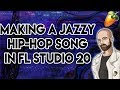 Making a Jazzy Hip-Hop Song in FL Studio 20 2019 Tutorial