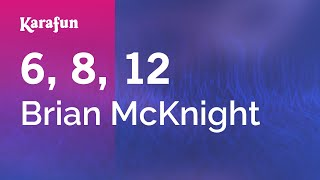 Karaoke 6, 8, 12 - Brian McKnight *