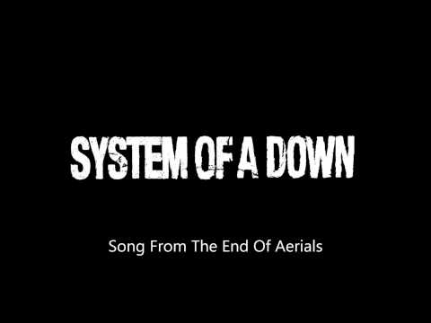 System Of A Down - Song From The End Of Aerials