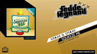 Kraak & Smaak - Squeeze Me (Fedde Le Grand Mix)