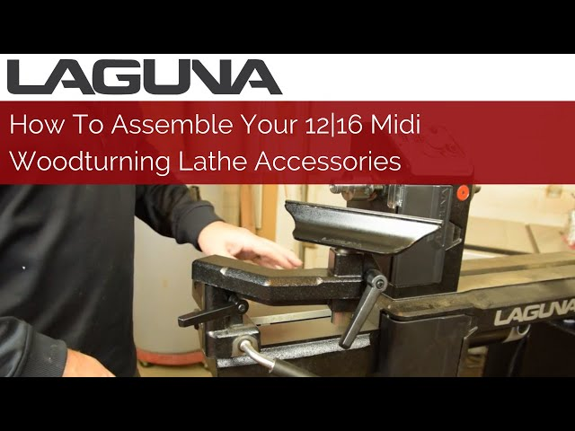 How To Assemble Your 12|16 Midi Woodturning Lathe Accessories | Laguna Tools
