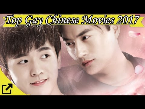 Top 20 Gay Chinese Movies 2017 (LGBTQ+)
