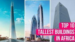 Top 10 Tallest Buildings In Africa 2018