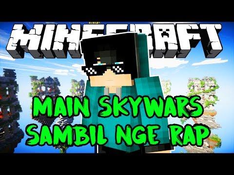 MAEN SKYWARS SAMBIL NGE RAP!XD-Skywars Indonesia