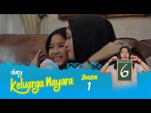 Diary Keluarga Nayara | Episode 6