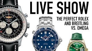 Live Show & Watch Discussion With Guests - The Perfect Rolex - Omega Vs. Breitling (Jan.17th 2017)