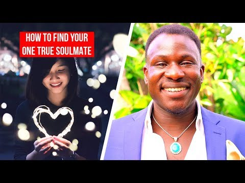 How to Find Your One True Soulmate