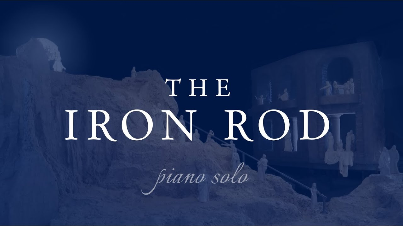 The Iron Rod (Piano Solo + Lyrics)
